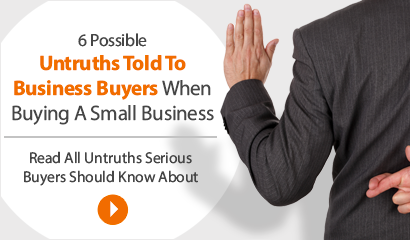 6 Possible Untruths Told To Business Buyers