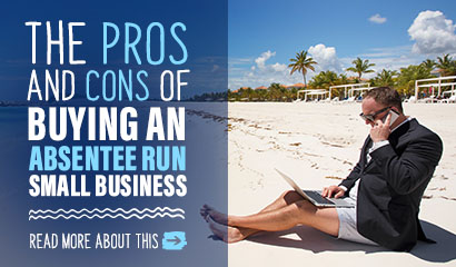 Absentee Run Businesses Pros Cons